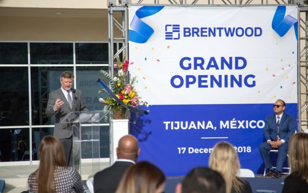 Brentwood Celebrates Grand Opening of Tijuana Facility, Announces Expansion Plans